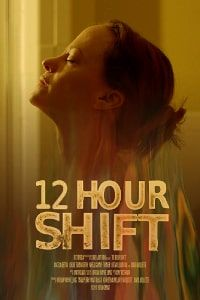 12 Hour Shift (2020) online film