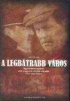 A legb�trabb v�ros (2009) online film