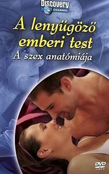 A leny�g�z� emberi test - A szex anat�mi�ja (2009)