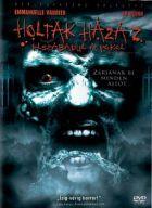 Holtak háza 2: Elszabadul a pokol (2005) online film