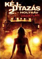 Kéjutazás 2 - Holtsáv (2008) online film