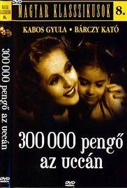 300.000 pengő az utcán (1937) online film