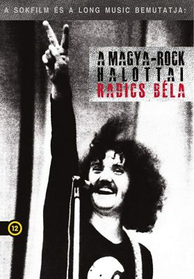 A magya-rock halottai - Radics Béla (2008) online film