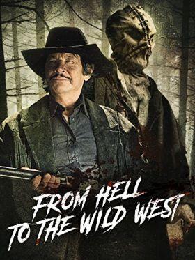 A pokoltól a Vadnyugatig (2017) online film