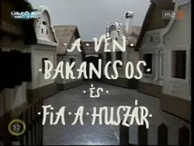 A vén bakancsos és fia, a huszár (1985) online film