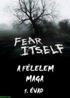 A félelem maga (2008) online sorozat
