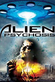 Alien Psychosis (2018) online film