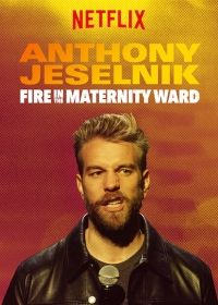 Anthony Jeselnik: Fire in the Maternity Ward (2019) online film