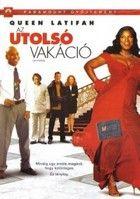 Az utolsó vakáció (2006) online film
