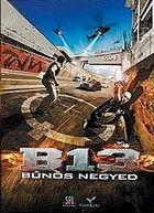 B13 - A bűnös negyed (2004) online film