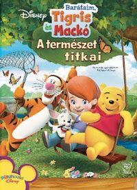 Barátaim, Tigris és Mackó: A természet titkai (2008) online film