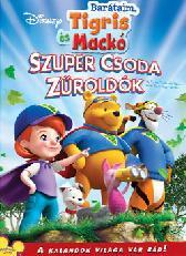 Barátaim, Tigris és Mackó: Szuper csoda zűroldók (2009) online film