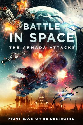 Battle in Space: The Armada Attacks (2021) online film