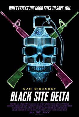 Black Site Delta (2017) online film
