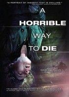 Borzalmas út a halálhoz - A Horrible Way to Die (2010) online film