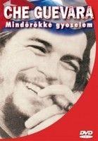 Che Guevara - mindörökké győzelem (2005) online film