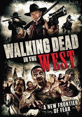 Cowboy Zombies (Walking Dead in the West) (2016) online film