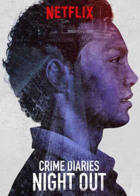 Crime Diaries: Night Out 1. évad (2019) online sorozat