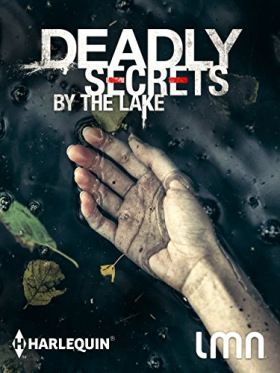 Deadly Secrets by the Lake (2017) online film