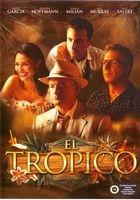 El Tropico (2005) online film