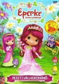 Eperke epresen új kalandjai 1. - Fesztiválhercegnő (2010) online film