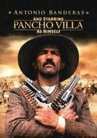 �s a f�szerepben Pancho Villa, mint maga (2003)