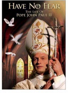 Félelem nélkül: II. János Pál (2005) online film