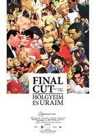 Final Cut - H�lgyeim �s Uraim (2012)