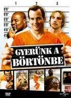 Gyerünk a börtönbe (2006) online film