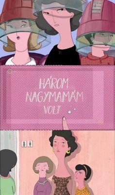 Három nagymamám volt (2013) online film