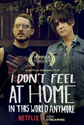 I Don't Feel at Home in This World Anymore (2017) online film