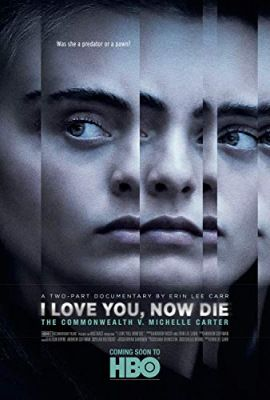 I Love You, Now Die: The Commonwealth v. Michelle Carter (2019) online film