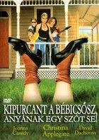 Kipurcant a b�bics�sz, any�nak egy sz�t se! (1991)