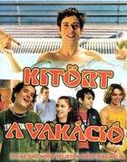 Kitört a vakáció (2005) online film