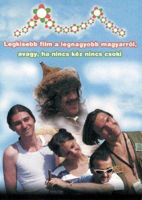 Legkisebb film a legnagyobb magyarról, avagy ha nincs kéz nincs csoki (2002) online film