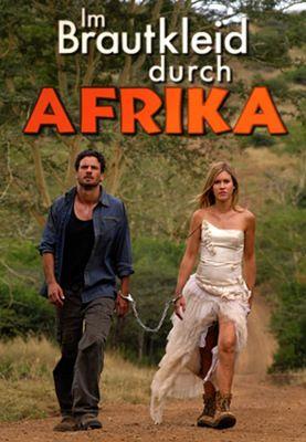 Menyasszonyi ruhában Afrikán keresztül (2010) online film