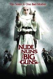 Meztelen Apácák Nagy Fegyverekkel (2010) online film