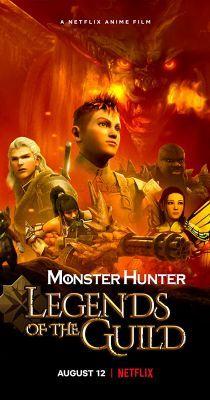 Monster Hunter: A vadászok céhének legendái (2021) online film