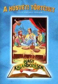 Nagy kalandozások - Történetek a Bibliából: A húsvéti történet (1990) online film