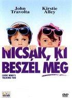Nicsak, ki besz�l m�g! (1989)
