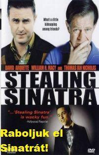 Raboljuk el Sinatrát! (2003) online film