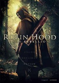 Robin Hood: The Rebellion (2018) online film