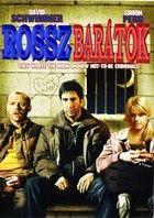 Rosszbarátok (2006) online film