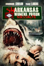 Sharkansas Women's Prison Massacre (2016) online film
