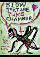 Slow Torture Puke Chamber (2010) online film