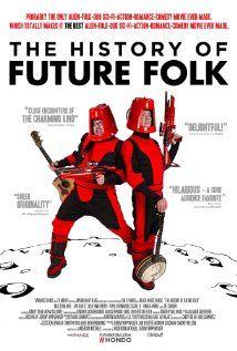 The History of Future Folk (2012) online film