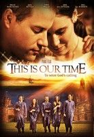 This Is Our Time (2013) online film