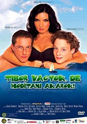 Tibor vagyok, de hódítani akarok (2006) online film