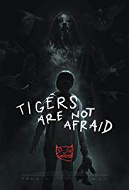 Tigers Are Not Afraid (2017) online film