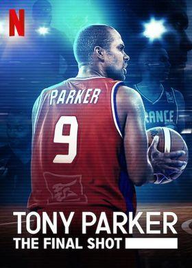 Tony Parker - Az utolsó dobás (2021) online film